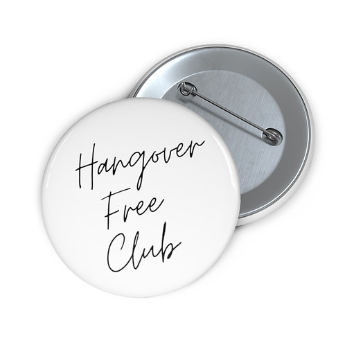 """Hangover Free Club"" Pin"