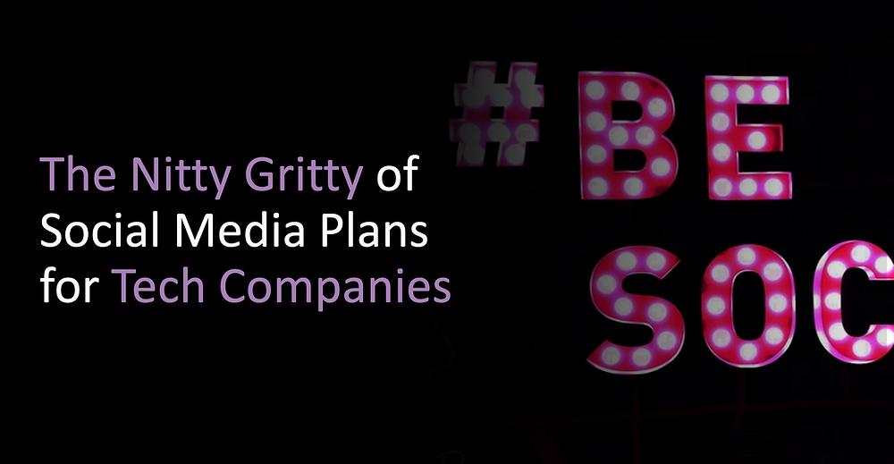 Social Media Plans for Tech Companies