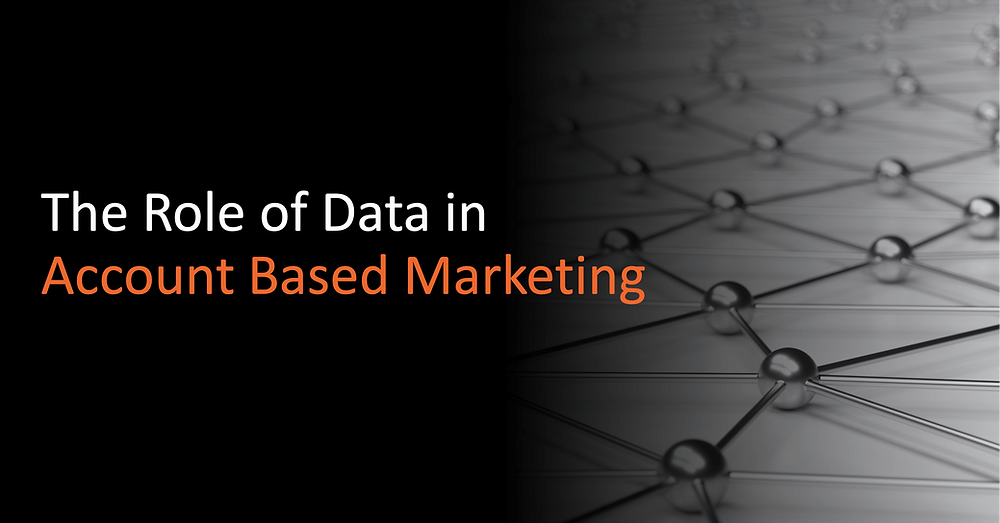 The Role of Data in Account-Based Marketing