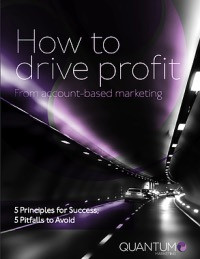 How to drive profit from Account-Based Marketing