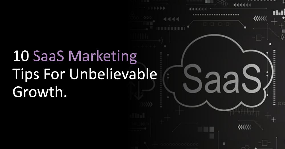 10 SaaS Marketing Tips