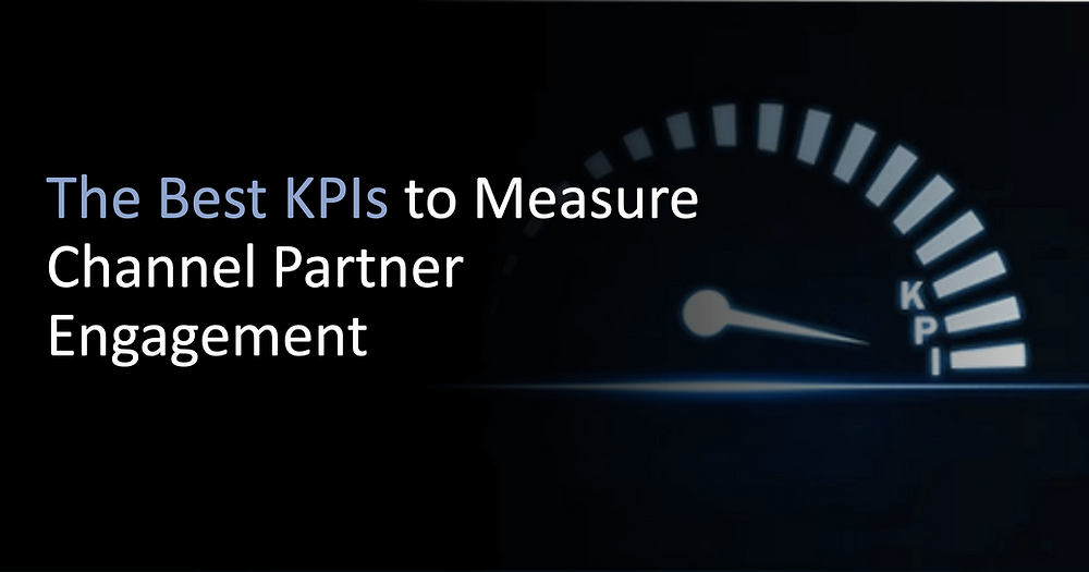 The Best KPIs to Measure Channel Partner Engagement