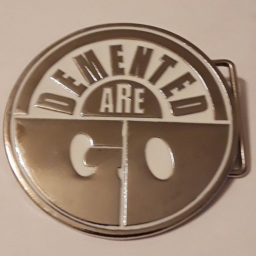 Demented Are Go Belt Buckles