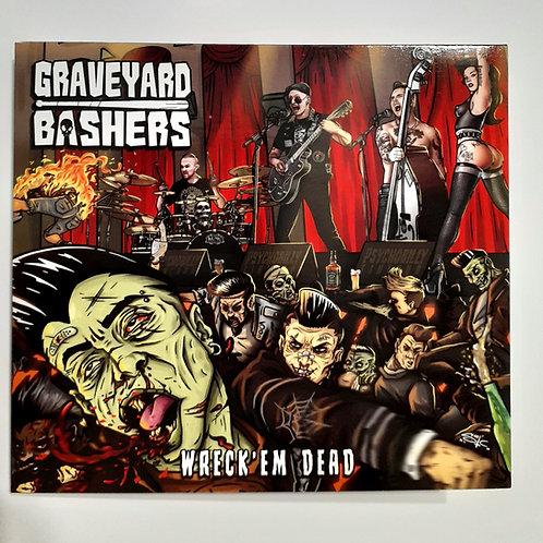 Graveyard Bashers Wreck Em Dead