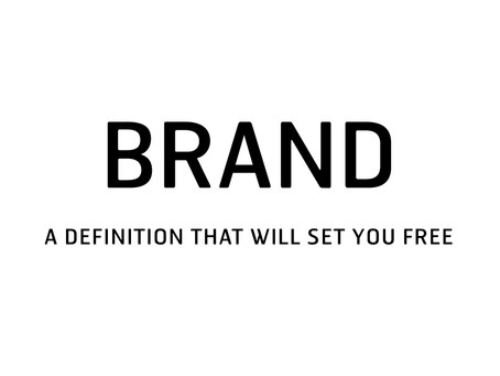 Brand: A Definition That Will Set You Free