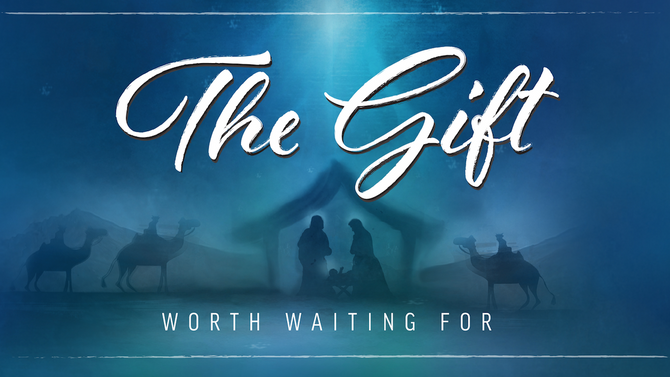 The Gift... worth waiting for