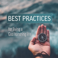 Best Practices for living a God honoring life