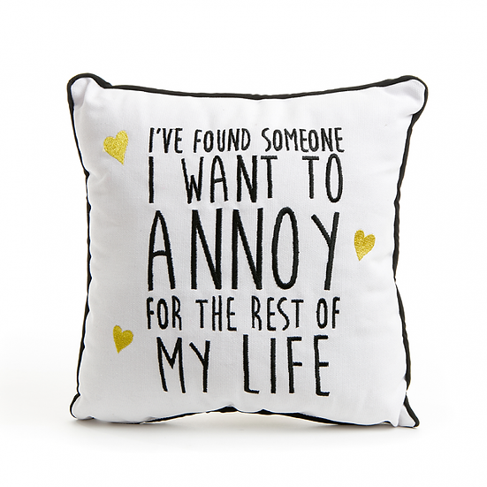 Someone to annoy cushion
