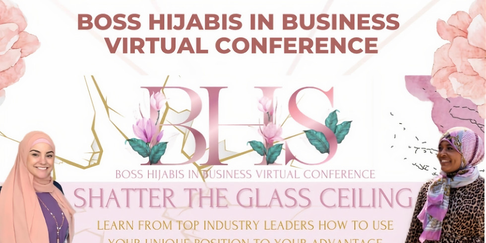 Boss Hijabi's In Business Conference: Shatter the Glass Ceiling