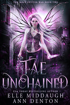 The Mage Shifter War - 2 - Fae Unchained