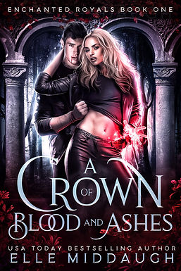 A CROWN OF BLOOD AND ASHES