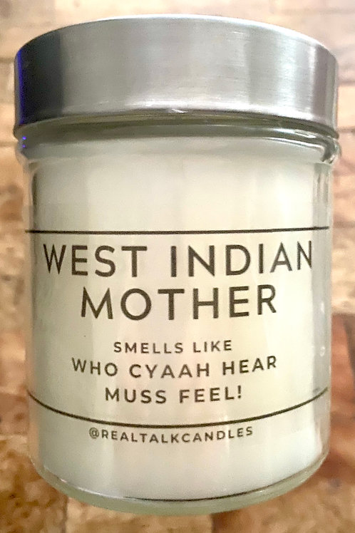 WEST INDIAN MOTHER - WHO CYAAH HEAR MUSS FEEL! (NO CUSTOMIZATION AT THIS TIME)