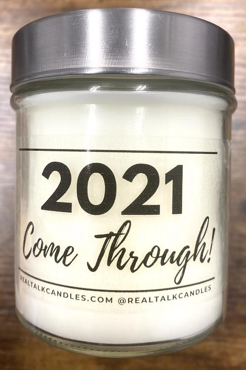 2021 COME THROUGH!