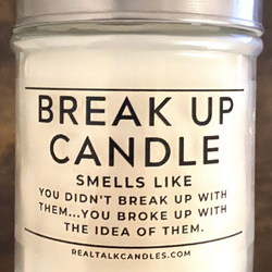 BREAK UP CANDLE
