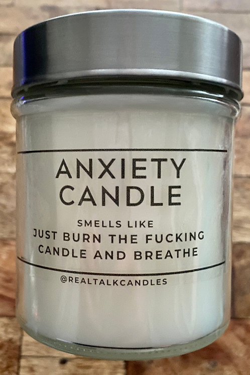 ANXIETY - BURN THE FUCKING CANDLE AND BREATHE