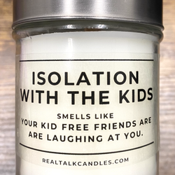 ISOLATION WITH THE KIDS