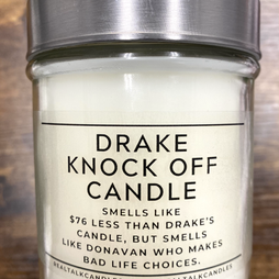 DRAKE KNOCK OFF CANDLE