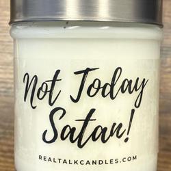 NOT TODAY SATAN!