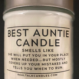 BEST AUNTIE CANDLE smells like She Will Put You in Your Place When Needed...But Mostly Cov