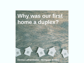 Why was our first home a duplex?