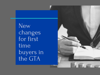 Brand NEW CHANGES that help First Time Buyers in the GTA!!!!