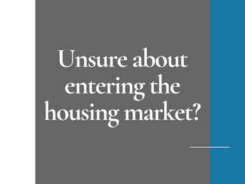 Unsure about entering the housing market?
