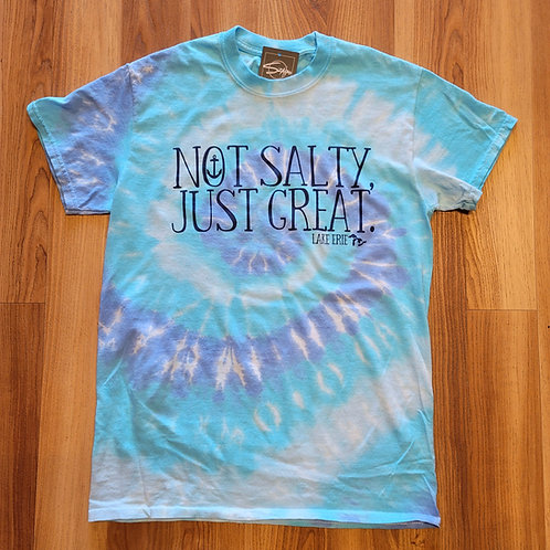 Not Salty Just Great Tye-Dye Tshirt