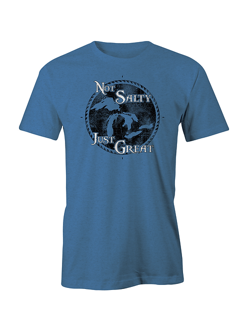 Not Salty, Just Great Tee