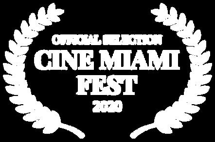 OFFICIAL SELECTION - CINE MIAMI FEST - 2