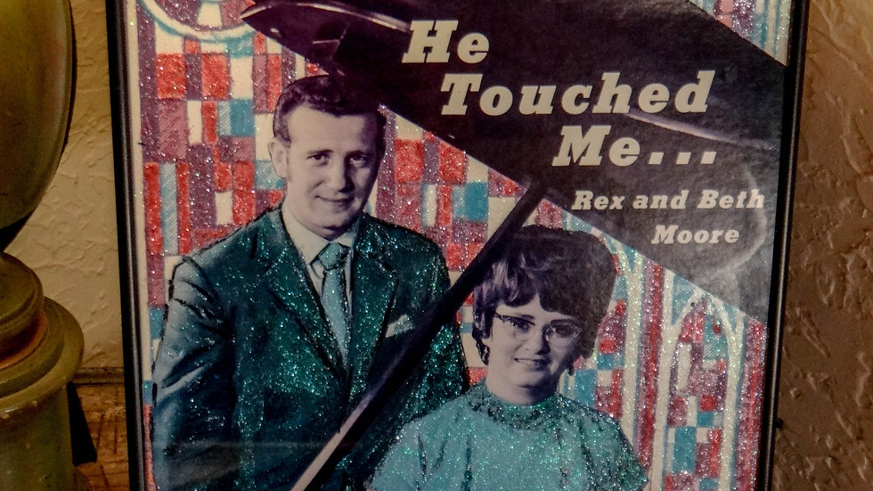 He Touched Me...