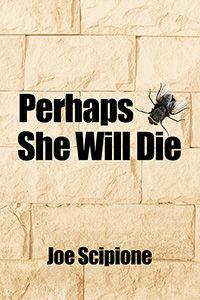 Perhaps She Will Die 200x300.jpg