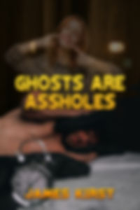 Ghosts are Assholes 200x300.jpg