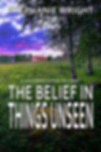 The Belief in Things Unseen 200x300.jpg