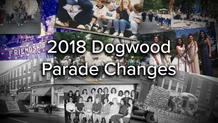 2018 Dogwood Parade Changes
