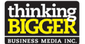 THINK BIGGER BUSINESS MEDIA