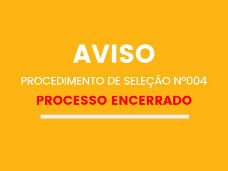 PROCEDIMENTO DE SELEÇÃO Nº004 ENCERRADO