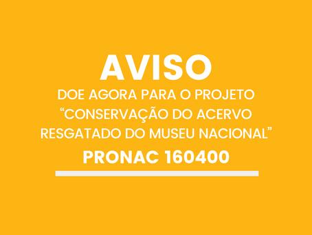 """Doe agora para o Projeto """"Conservação do Acervo Resgatado do Museu Nacional"""""""