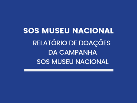 Relatório de doações da Campanha SOS Museu Nacional