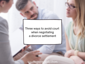Three ways to avoid court when negotiating a divorce settlement