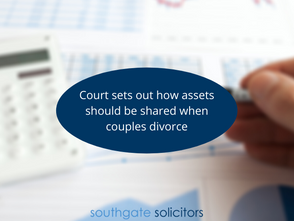 Court sets out how assets should be shared when couples divorce