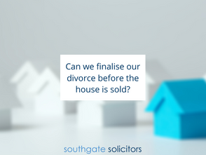 Can we finalise our divorce before the house is sold?