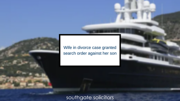 Wife in divorce case granted search order against her son