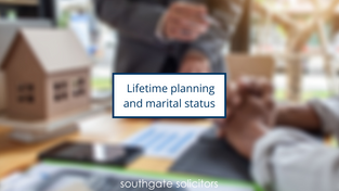 It's complicated - lifetime planning and marital status