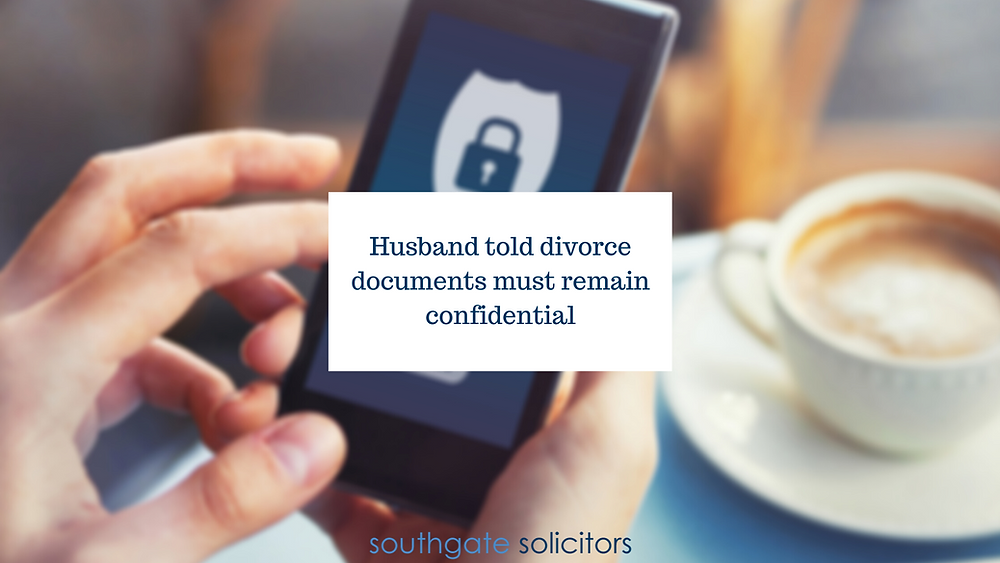 Husband told divorce documents must remain confidential