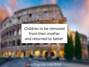 Children to be removed from their mother and returned to father