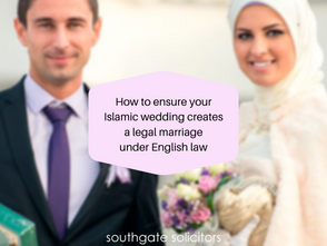 How to ensure your Islamic wedding creates a legal marriage under English law
