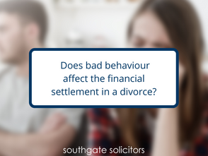 Does your spouse's bad behaviour impact their financial settlement on divorce?
