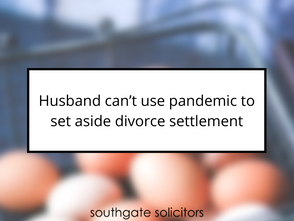 Husband can't use pandemic to set aside divorce settlement