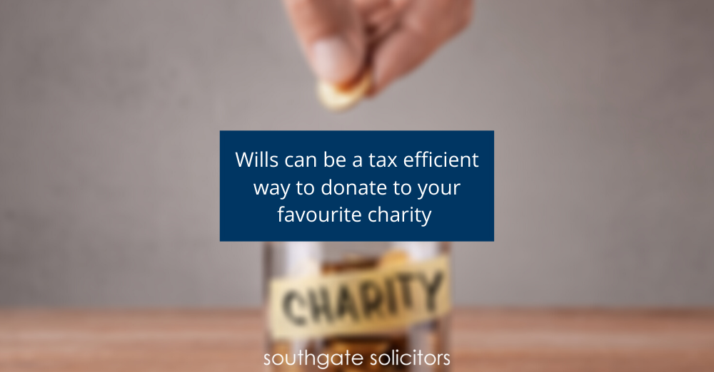 Wills can be a tax efficient way to donate to your favourite charity