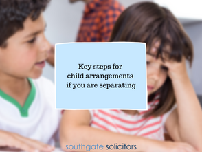 Key steps for child arrangements if you're getting divorced or if you are separating